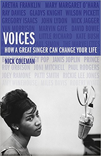 Voices, How A Great Singer Can Change Your Life Nick Coleman