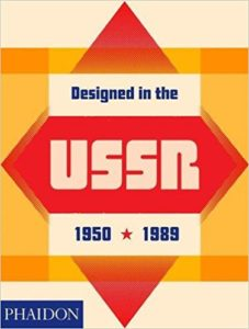 Designed in the USSR: 1950 – 1989 By Moscow Design Museum