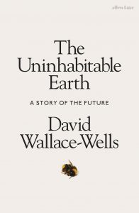 Best Books to read for Spring 2019 - The Uninhabitable earth