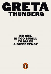 Greta Thunberg - No One is too small to make a difference