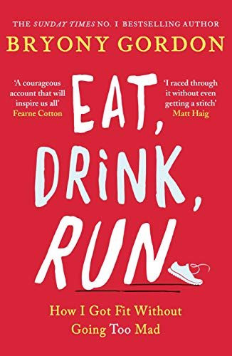eat drink run bryony gordon health