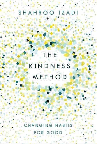 The Kindness Method Shahroo Izadi health book