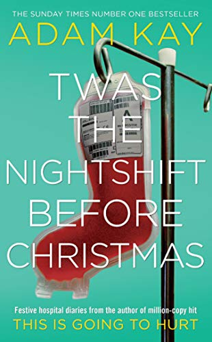 twas the nightshift before christmas book by adam kay