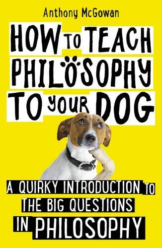 How to Teach Philosophy to your Dog History Book