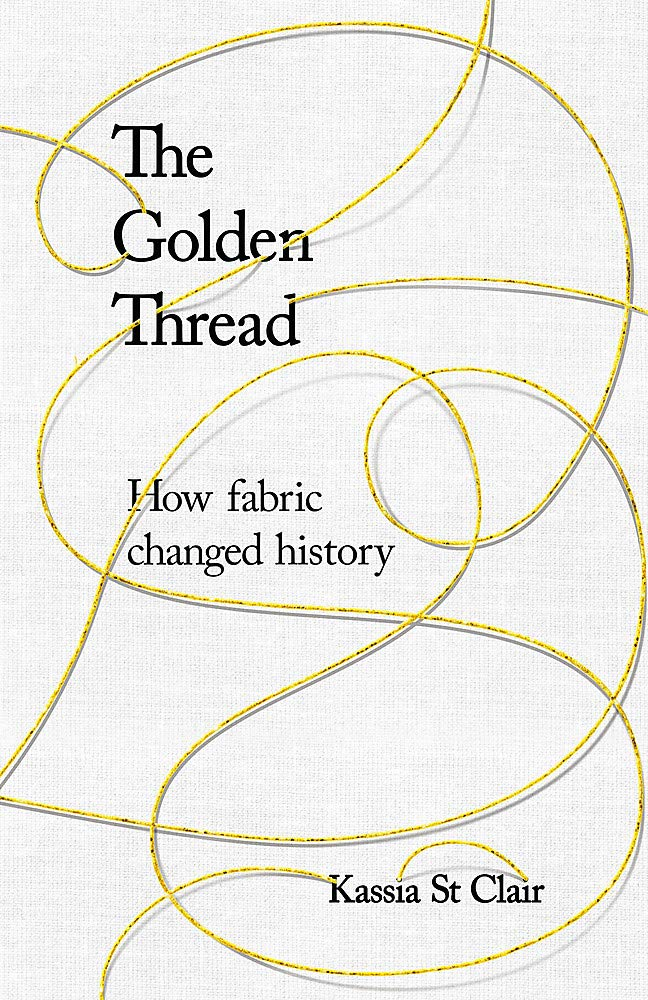 The Golden Thread Kassia St Clair History Book