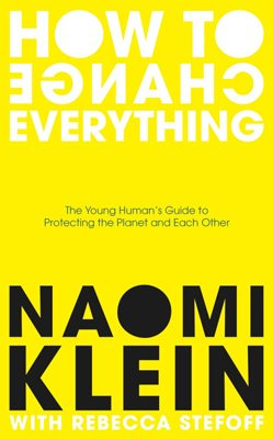 A cover for the book, How to Change Everything. Black and white text on a bright yellow background.
