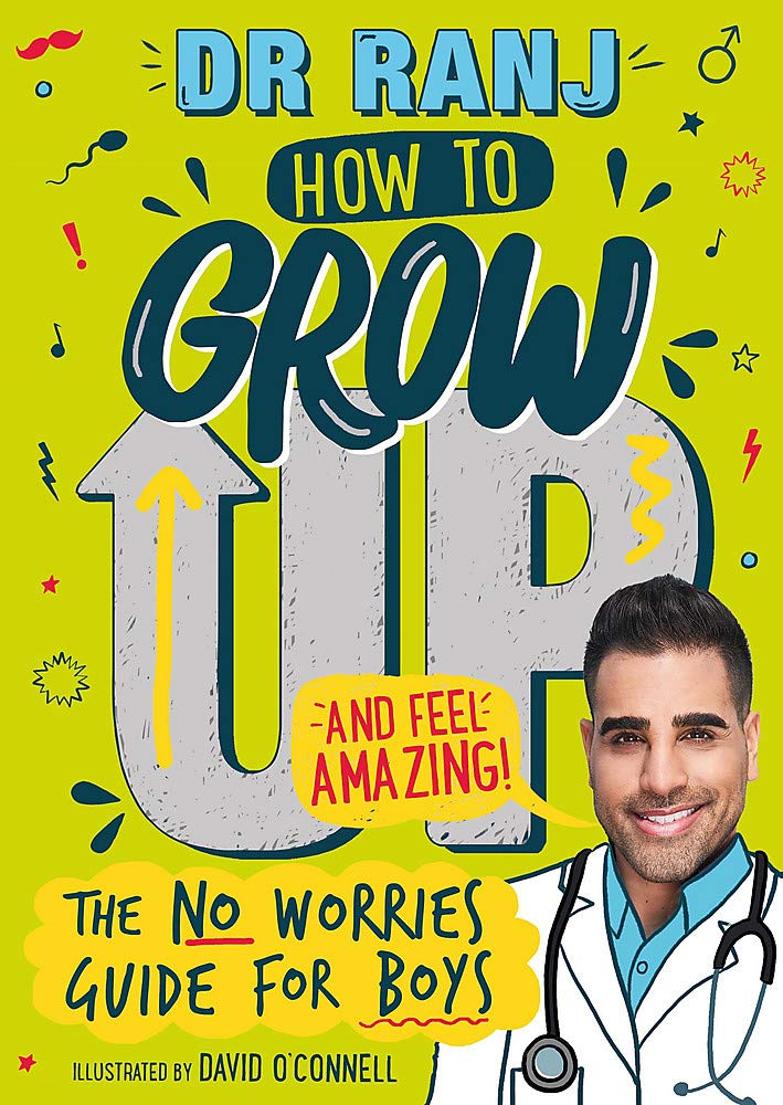 The cover of the book, How to Grow Up and Feel Amazing! Featuring the text on a green background and a photograph of Dr Ranj Singh.