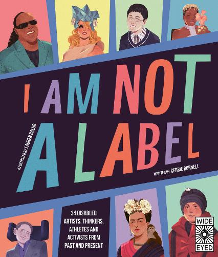 The cover of the book, I Am Not A Label. Featuring images of famous people for example, Stephan Hawking and Frida Kahlo.