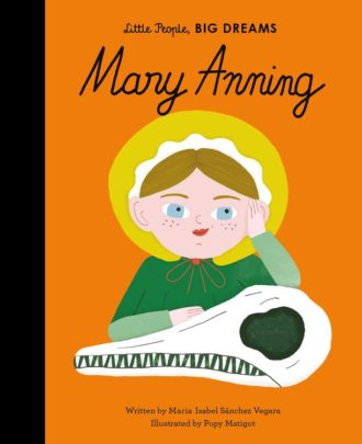 The cover of the book, Mary Anning. Featuring a drawing of palaeontologist Mary Anning and an ichthyosaur skull.