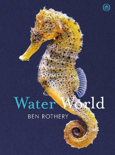 The cover of the book, Water World. Featuring a photograph of a seahorse on a blue background.