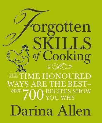 The cover of the cookbook 'Forgotten Skills of Cooking' by Darina Allen featuring dark green and white text on a green background.