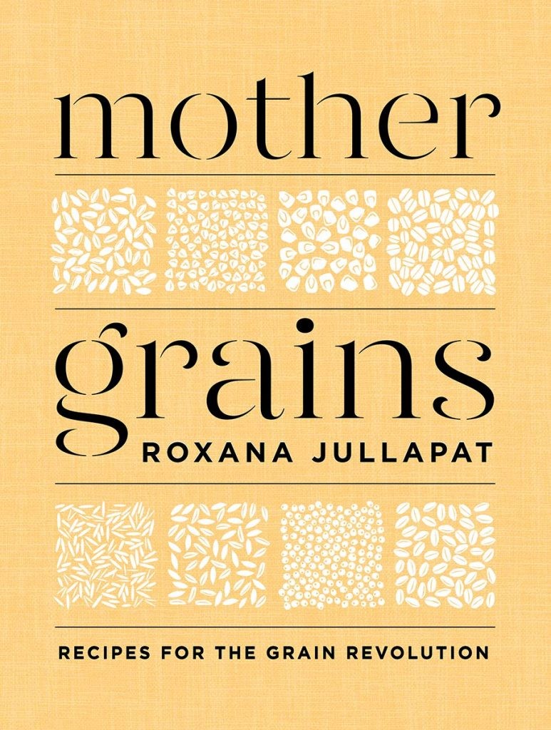 The cover of the cookbook 'Mother Grains' by Roxana Jullpat. Featuring black title text on a yellow background alongside depictions of grains.