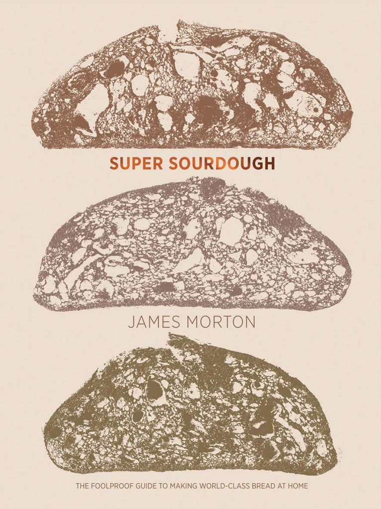 The cover of the cookbook 'Super Sourdough' by James Morton featuring slices of bread on a beige background.