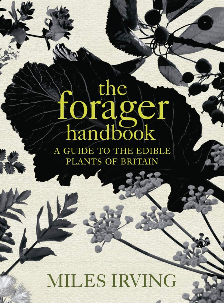The cover of the food guide 'The Forager Handbook' by Miles Irving. It features green text on a background of black drawings of plants.