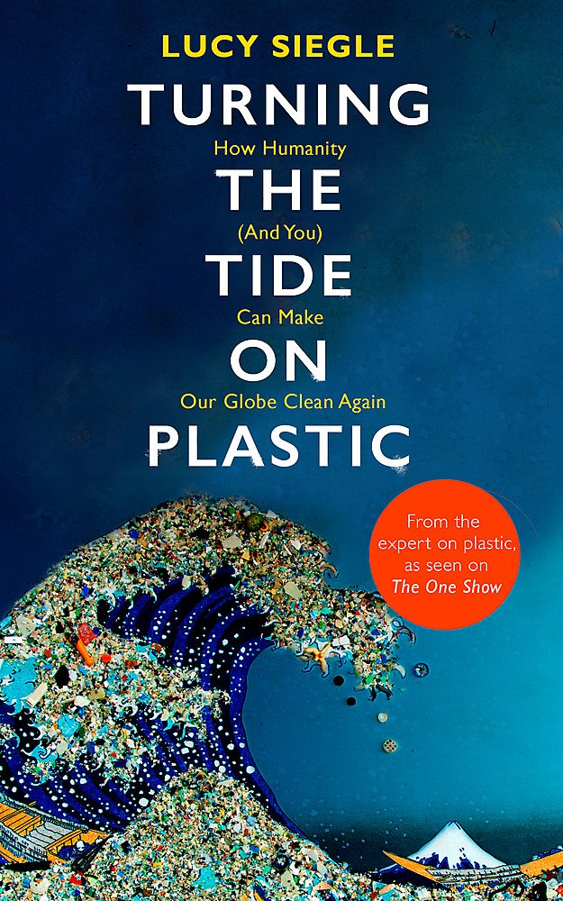 The cover of the book 'Turning the Tide on Plastic' by Lucy Siegle featuring a wave made from plastic waste.