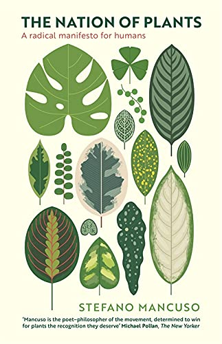 The cover of the book 'A Nation of Plants' by Stefano Mancuso featuring illustrastions fo lots of different types of leaves including clover, calathea and monstera. All over a light yellowy green background.