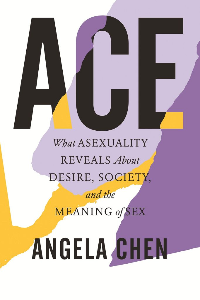 The cover of the book 'Ace: What Asexuality Reveals About Desire, Society, and the Meaning of Sex by Angela Chen featuring black text over a background of dark purple, lilac, and yellow (the colours of the asexual flag)