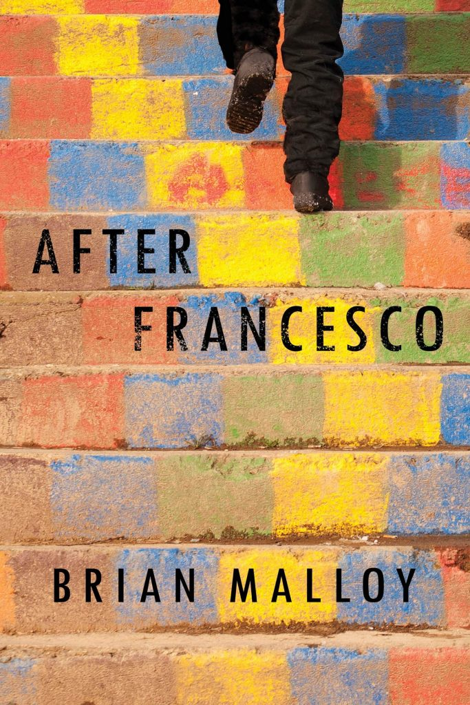 The cover of the book 'After Francesco' by Brian Malloy it features black text over a photograph of a mans legs dangling over a colourful painted brick wall.