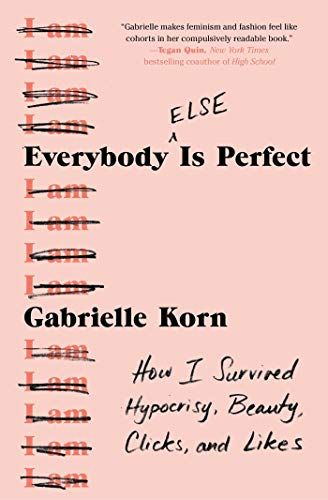The cover of the book 'Everybody (Else) is Perfect' by Gabrielle Korn featuring black text on a pink background. Down the left hand side of the cover are a list of the words 'I am' crossed out.