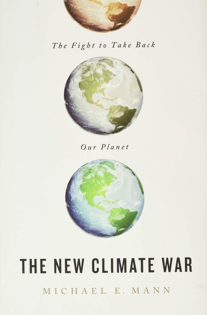 The cover of the book 'The New Climate War' by Michael E. Mann. It features three images of the earth at different levels degradation.
