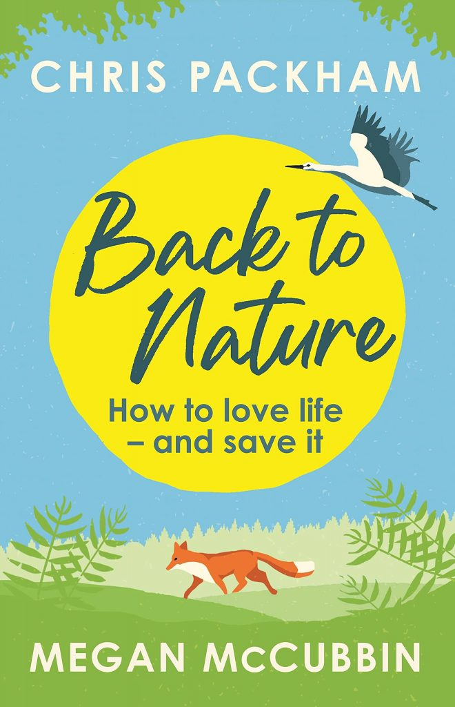 The cover of the text 'Back to Nature: How to Love Life and Save It' by Chris Packham and Megan McCubbin. It features text over an illustration of a sun. Below the sun there is an illustration of a fox on some grass.