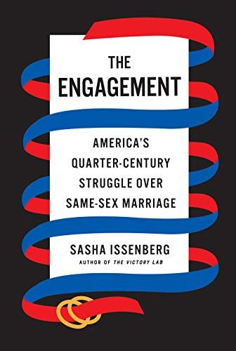 The cover of the book 'The Engagement: America's Quater-Century Struggle Over Same-Sex Marriage' by Sasha Issenberg featuring black text over a white central block. Around the block and text are red and blue ribbons ending with two gold rings.