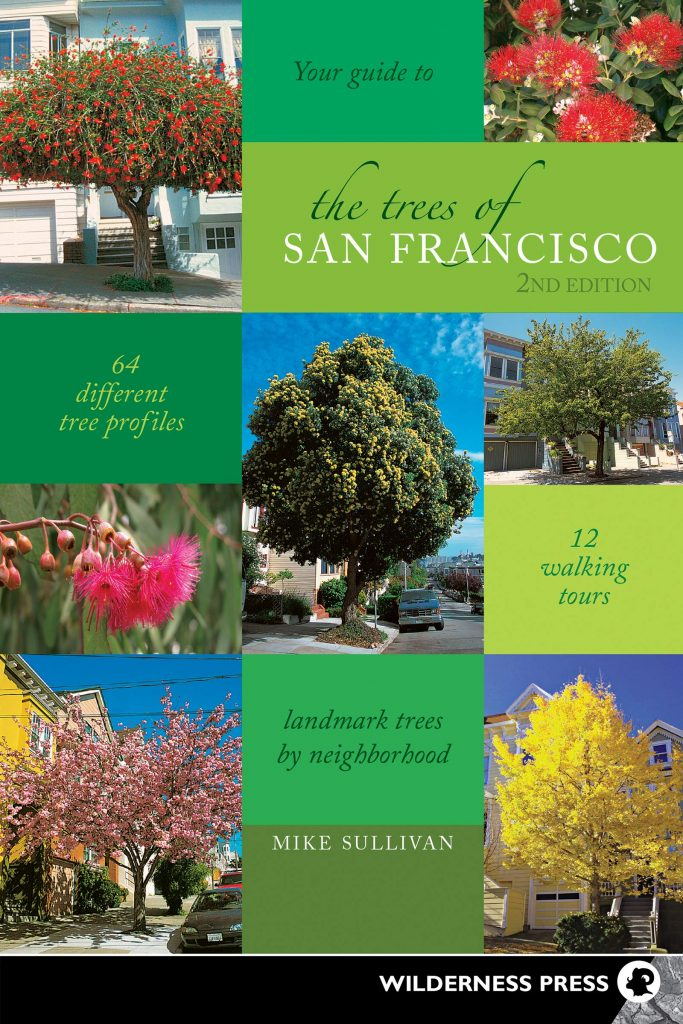 The cover of the book 'The Trees of San Francisco' by Mike Sullivan. It features white text on green blocks of background interspersed with photographs of trees.