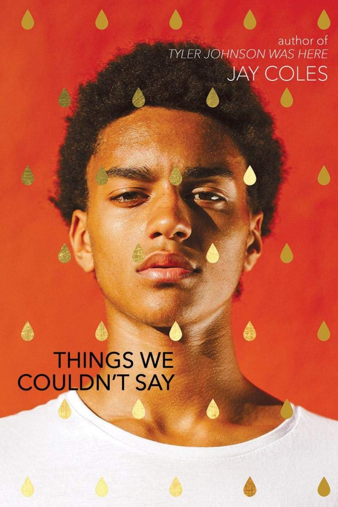 The cover of the book 'Things We Couldn't Say' by Jay Coles. It features a photograph of a young black man overlaid with a gold teardrop pattern.