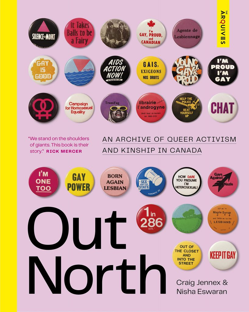 The cover of the book 'Out North: An Archive of Queer Activism and Kinship' by Craig Jennex and Nisha Eswaran. It features black text on a pink background surrounded by pin badges for many different LGBQT+ causes.