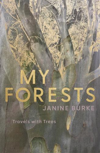 The cover of the book 'My Forests' by Janine Burke. It features yellow and purple text over a a background of a photograph of a tree in negative.