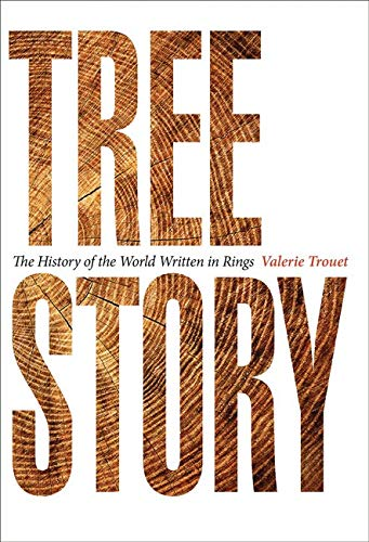 The cover of the book 'Tree Story: The history of the world Written in Rings' by Valerie Trouet. It features the title text revealing a trees rings on a white background.