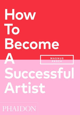 The cover of the book 'How to Become a Successful Artist' by Magnus Resch featuring white tex ton a red and pink background.