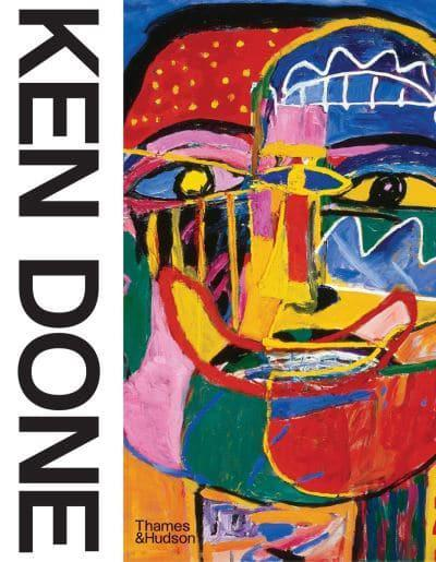 The cover of the book 'Ken Done' by Ken Done and Amber Cresswell Bell. it features a piece of Ken Done's art as the cover and the title vertically on the left hand side.