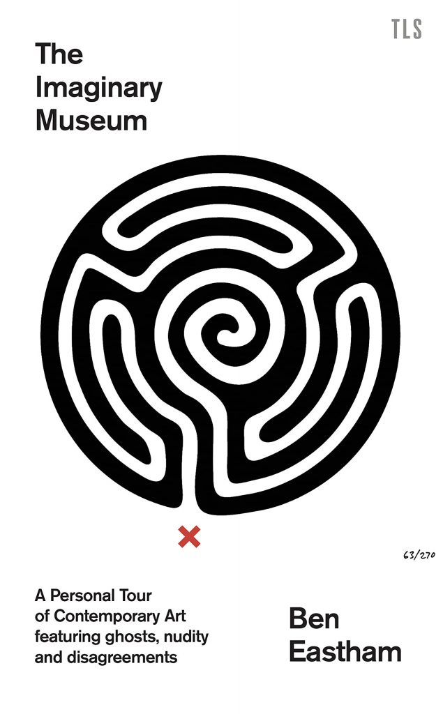 The cover of the book 'The Imaginary Museum' by Ben Eastham featuring black text on a white background. Below the text there is a black maze image with a red cross showing the entrance.