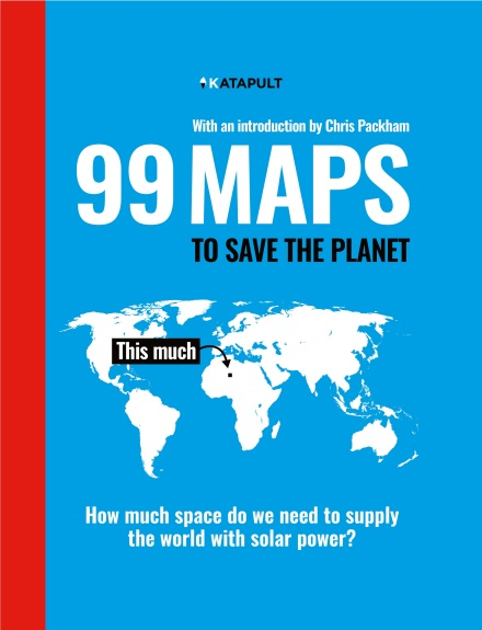 The cover of '99 Maps to Save the Planet' by KATAPULT and Chris Packham. It features white and black title text over a white map of the world on a blue background.