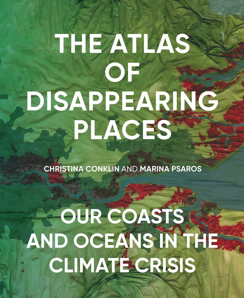 The cover of 'They Atlas of Disappearing Places' by Christina Conklin and Marina Psaros. It features white text on an image of a map.
