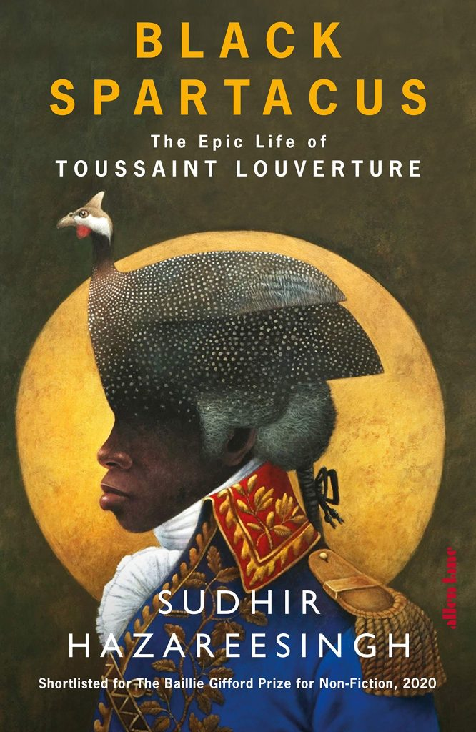 The cover of 'Black Spartacus: The Epic Life of Toussaint Louverture' by Sudhir Hazareesingh featuring a black man in 18th Century military dress.