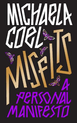 The cover of the book 'Misfits: A Personal Manifesto' by Michaela Coel featuring white, gold and purple lettering on a black background.