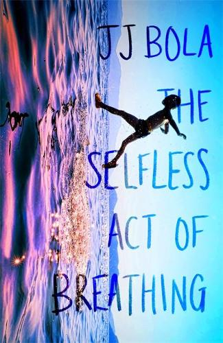The cover of 'The Selfless Act of Breathing' by JJ Bola featuring a photograph of someone jumping into water.